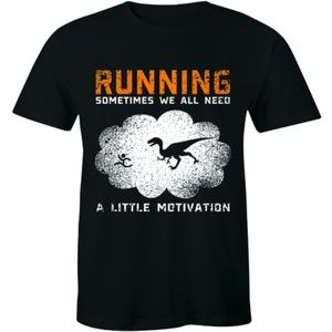 Running Sometimes Need A Little Motivation T-shirt